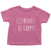 teelaunch T-shirt Toddler T-Shirt / Pink / 2T Be Happy White Toddler T-Shirt