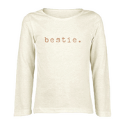 Bestie - Organic Long Sleeve Tee