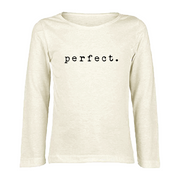 Perfect - Organic Long Sleeve Tee
