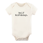 Half Birthday - Organic Bodysuit