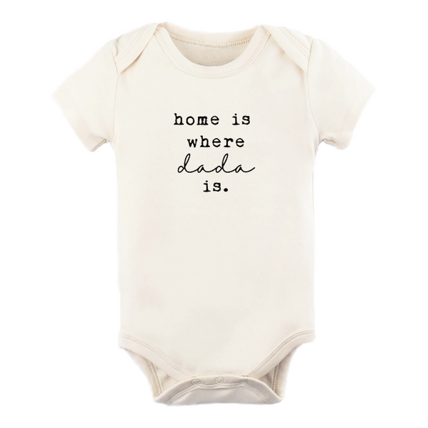 Home Is Where Dada Is - Organic Bodysuit
