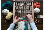 Beginner Weaving Work Shop, COMING SOON