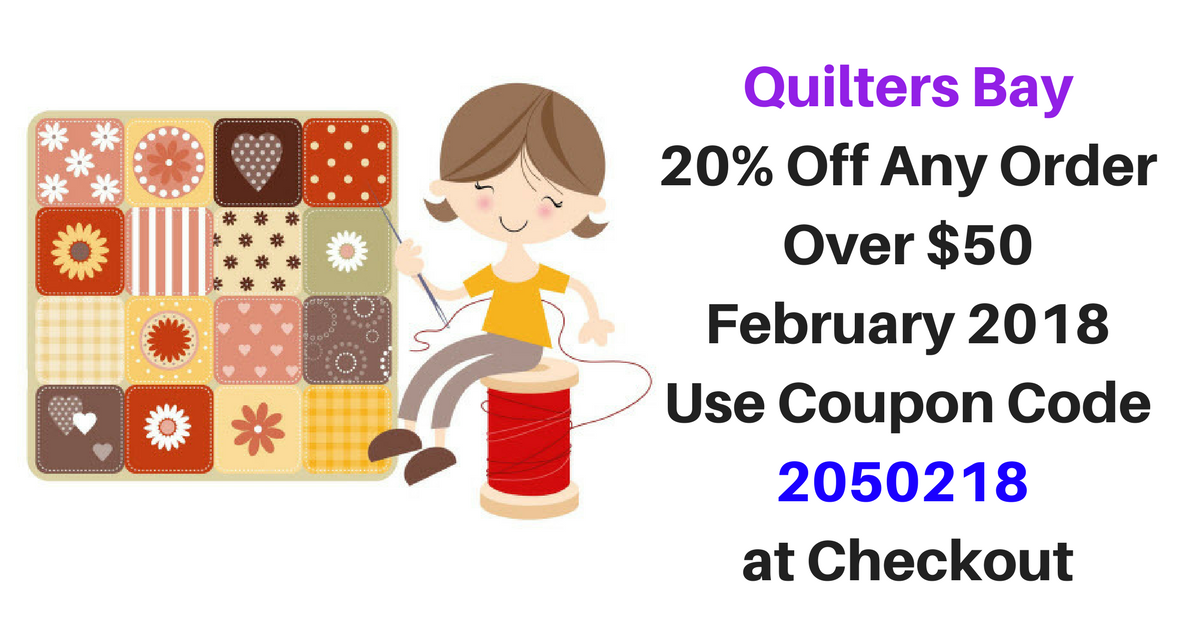 Quilters Bay Coupon - February 2018 - 20% Off Any Order Over $50