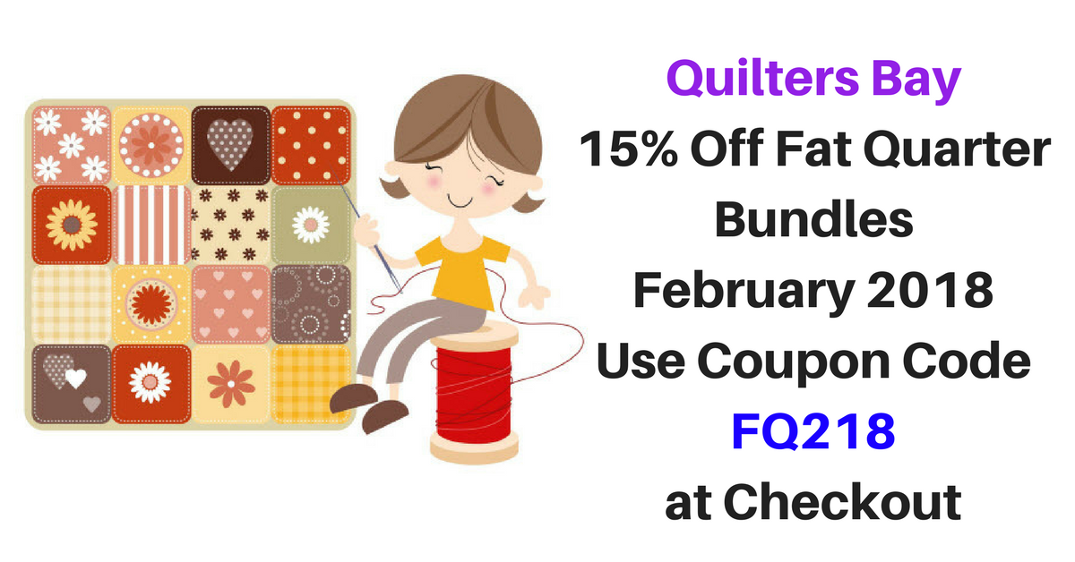 Quilters Bay Coupon - February 2018 - 15% Off Fat Quarter Bundles
