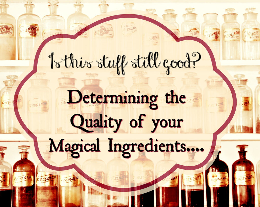 Is this stuff still good? Determining the Quality of you Magical Ingredients