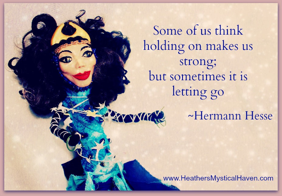Letting go quote ~Herman Hesse