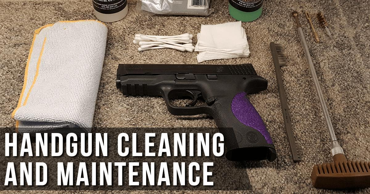 Handgun Cleaning and Maintenance