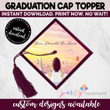 You Should Be Here Graduation Cap Topper