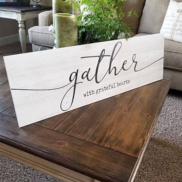 Gather with Grateful Hearts Wood Sign