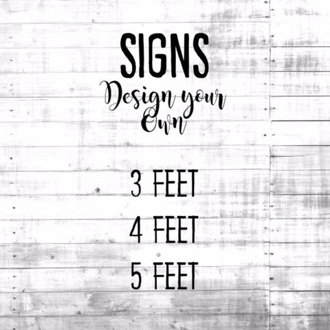 Design Your Own Sign!