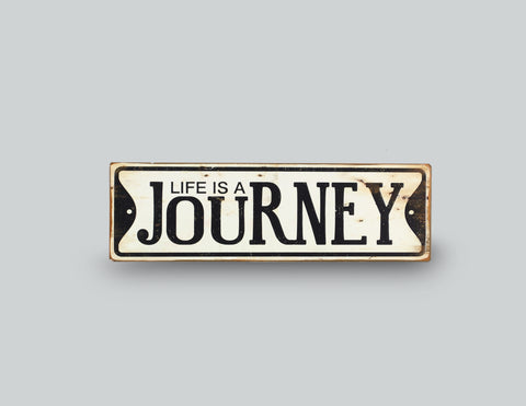 Life is a Journey Tin Wall Sign