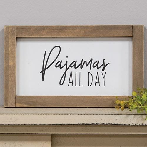 Pajamas All Day Wood Sign