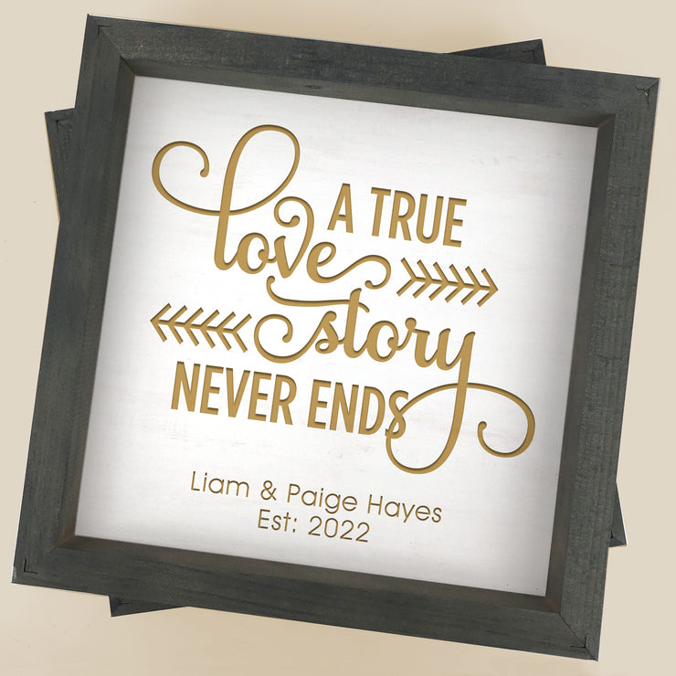 A True Love Story Never Ends Wall or Table Decor