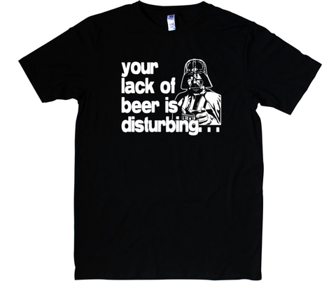 Your Lack of Beer is Disturbing