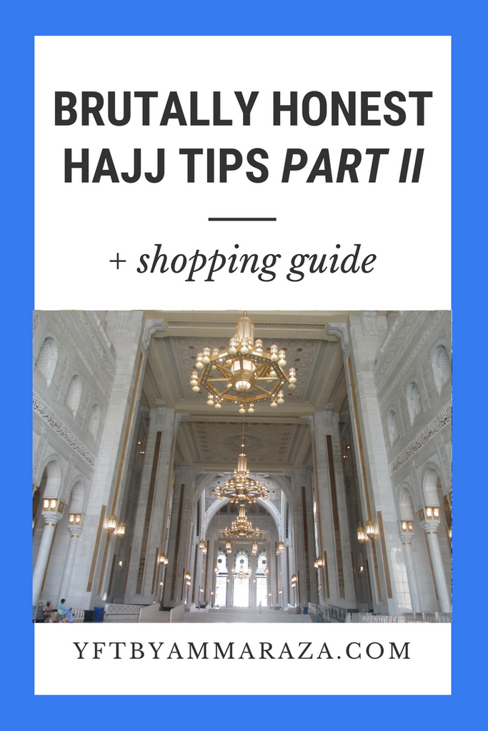 HAJJ - BRUTALLY HONEST TIPS, PART II
