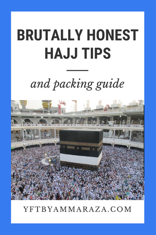 Brutally Honest Hajj Tips