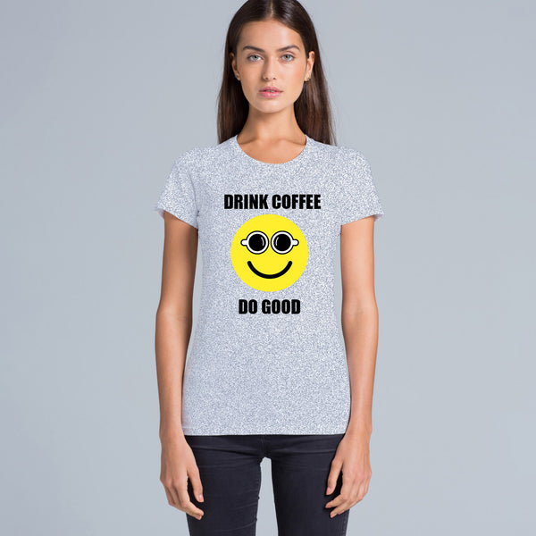'Drink Coffee Do Good' Women's Tshirt