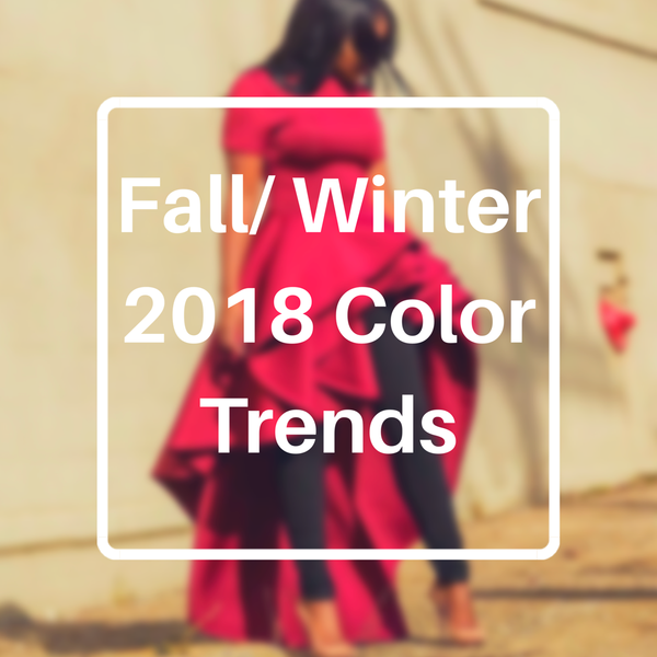 Spoiled Forever 2018 Fall/Winter Color Trend