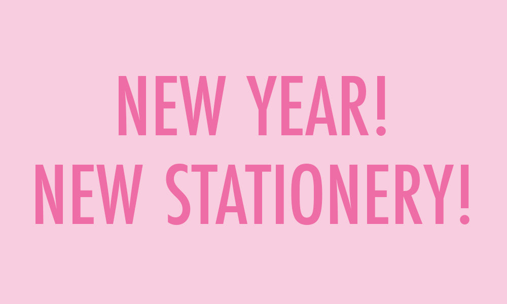 New Year! New Stationery!