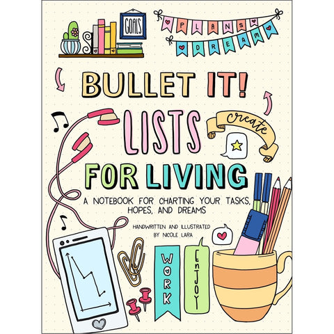 BULLET IT! LISTS FOR LIVING : NICOLE LARA