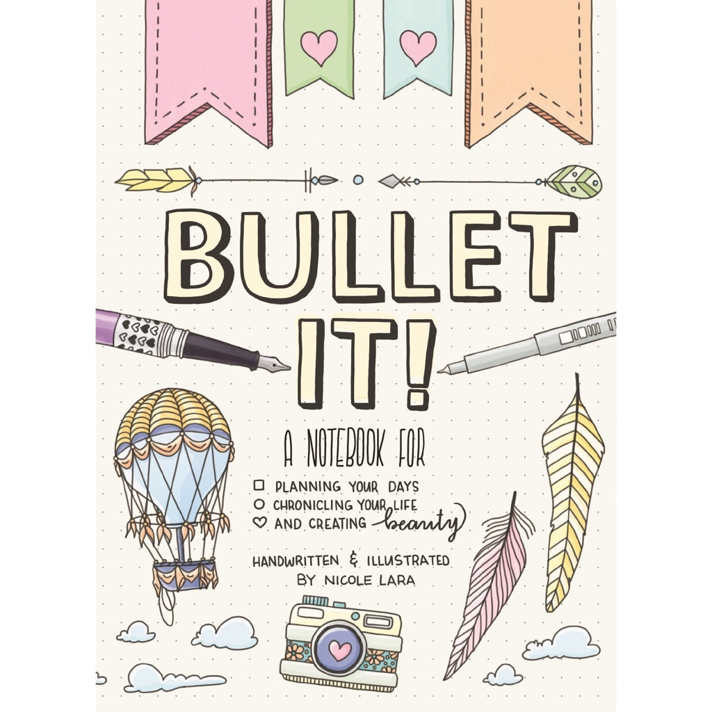 BULLET IT! A NOTEBOOK FOR PLANNING YOUR DAYS : NICOLE LARA