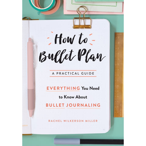 HOW TO BULLET PLAN : RACHEL WILKERSON MILLER