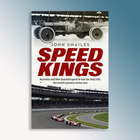 Speed Kings: Australia and New Zealand's Quest To Win The Indy 500