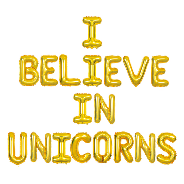 "16"" Gold Banner ""I BELIEVE IN UNICORNS"