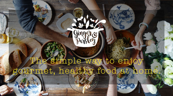 Ginger & Parsley offer the simple way to enjoy gourmet, healthy food at home.