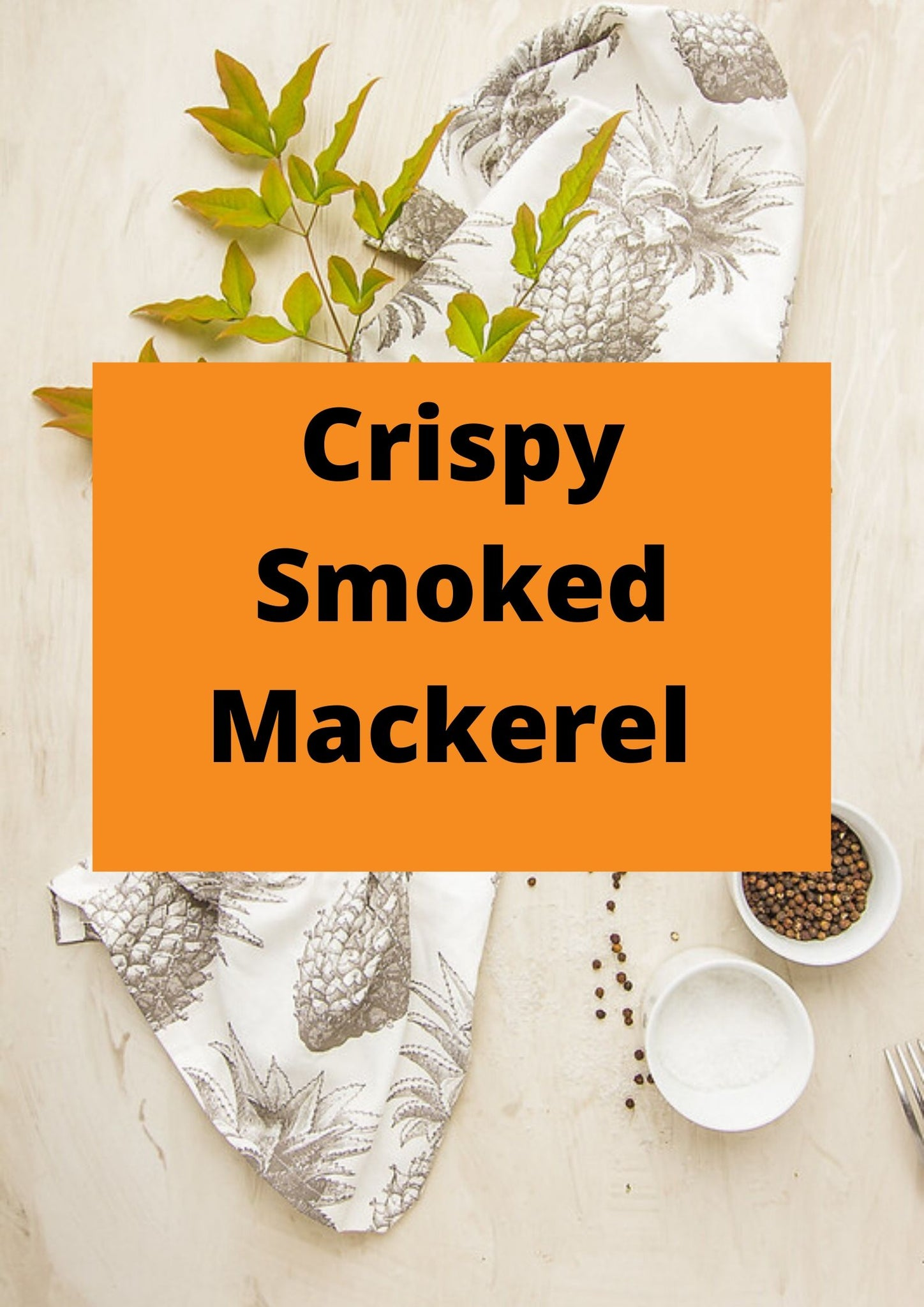 Crispy Smoked Mackerel
