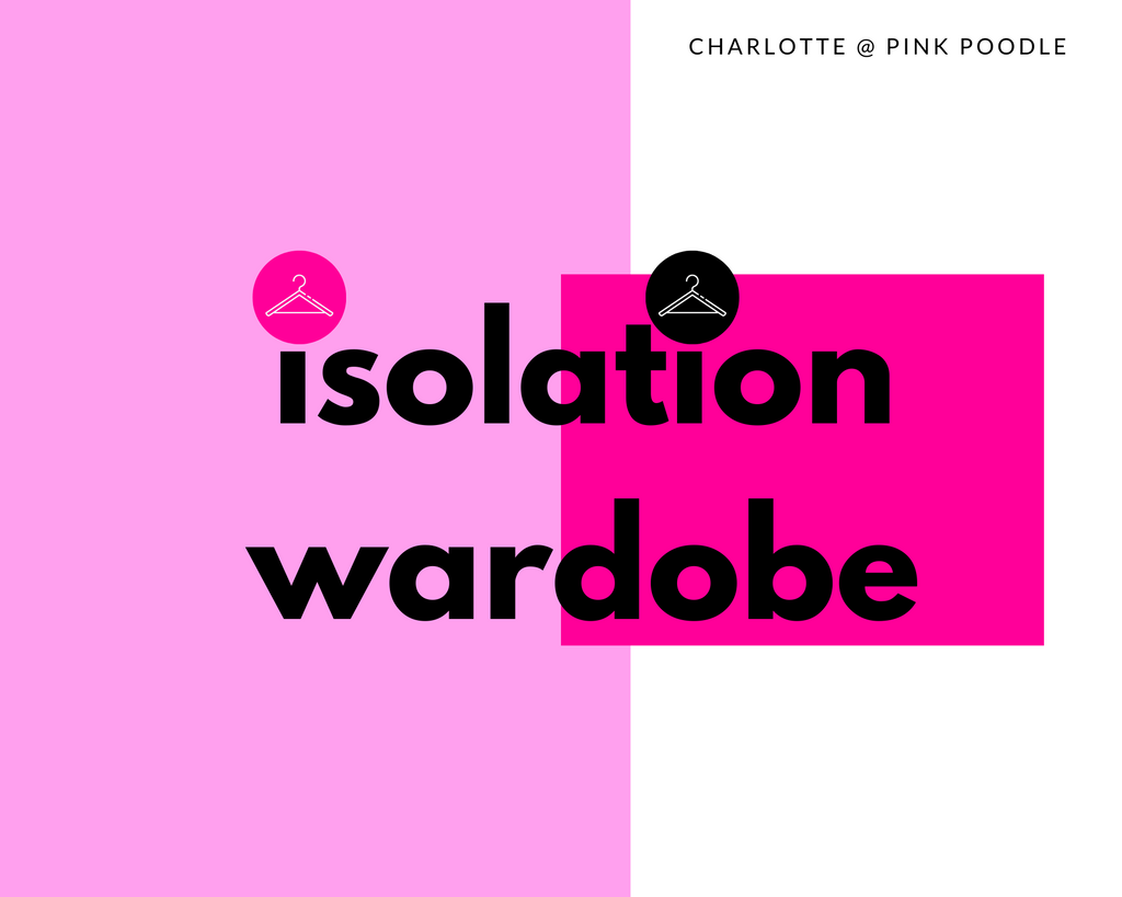 isolation wardrobe, what to wear blog post Pink Poodle Boutique, Glasgow.