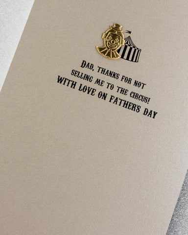Dad, Thank for Not Selling Me To The Circus Fathers Day Card