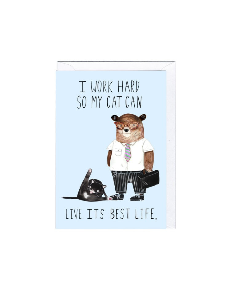 I Work Hard Cat Greeting Card