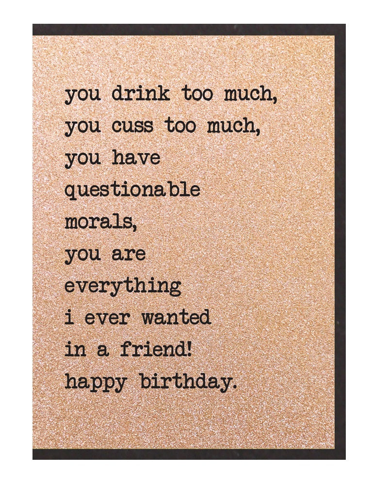 You Drink Too Much... Birthday Card