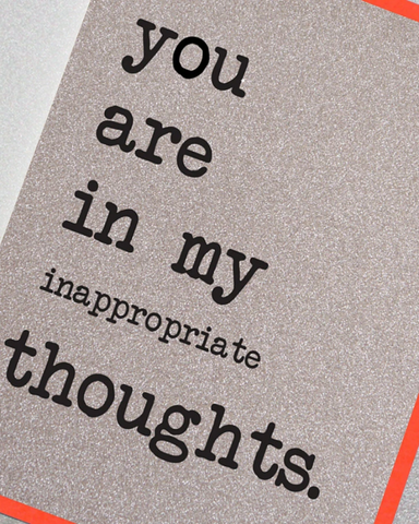 You Are In My Inappropriate Thoughts Greetings Card