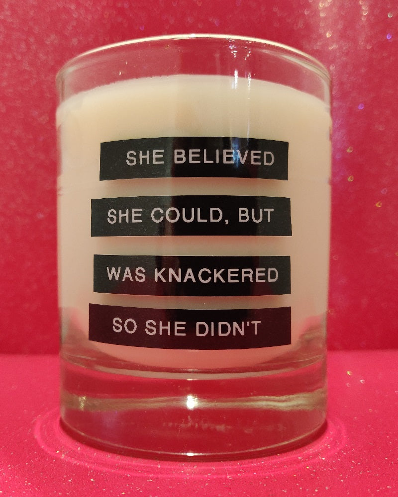 She believed she could, but was knackered so she didn't ... Candle