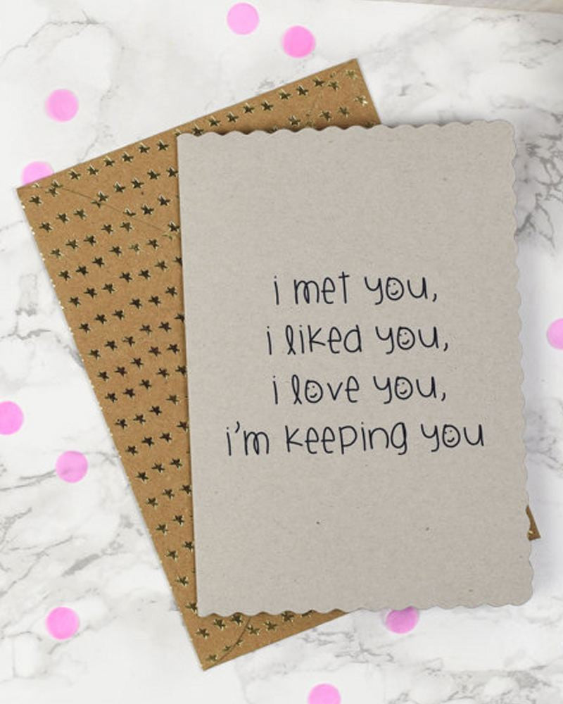 I Met You, I Liked You ... Greeting Card