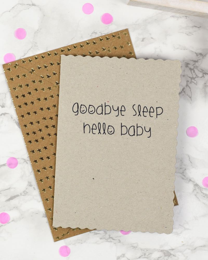 Hello Baby... Goodbye Sleep Greeting Card