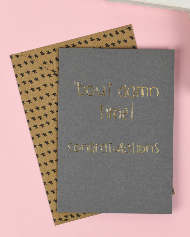 Bout Damn Time Congratulations... Greeting Card