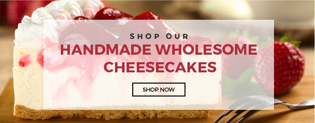 Handmade Wholesome Cheesecakes