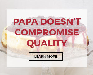 Papa Doesn't Compromise Quality