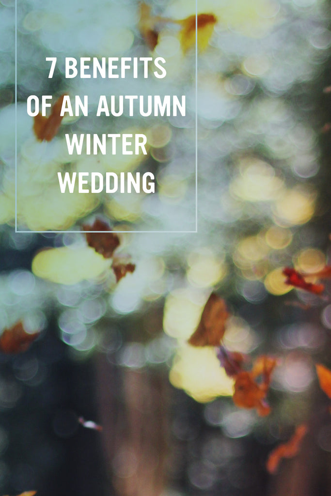 7 benefits of an Autumn Winter Wedding