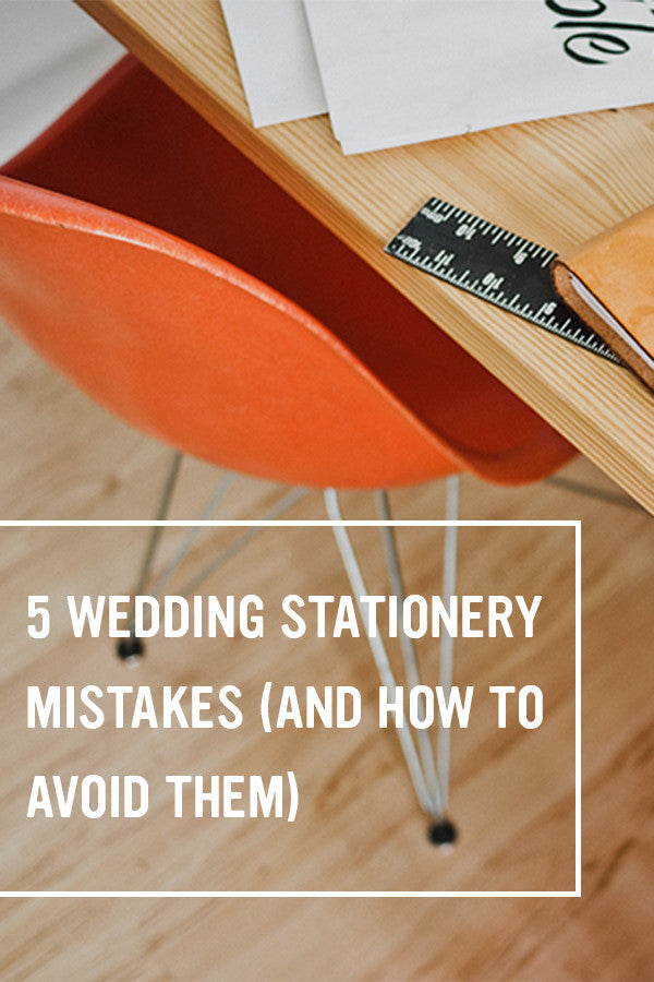 5 wedding stationery mistakes and how to avoid them