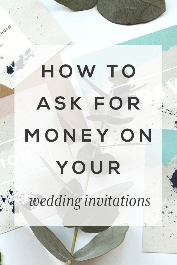How To Ask For Money On Your Wedding Invitations