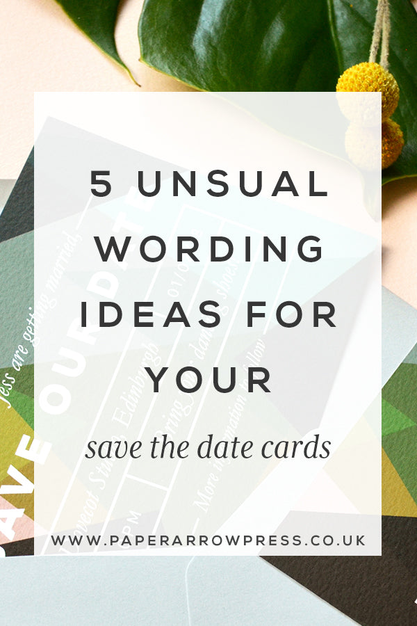 5 unsual wording ideas for your save the date cards