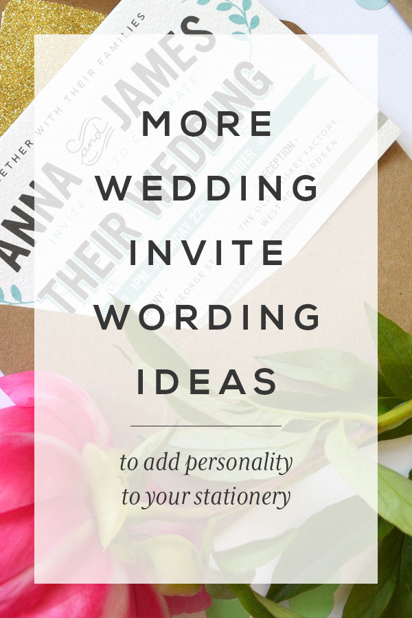 More Wedding Invite Wording Ideas