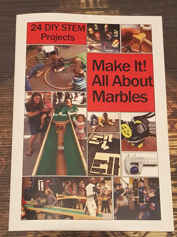Make it! All About Marbles, 24 DIY STEM Projects  by Richard Maxwell