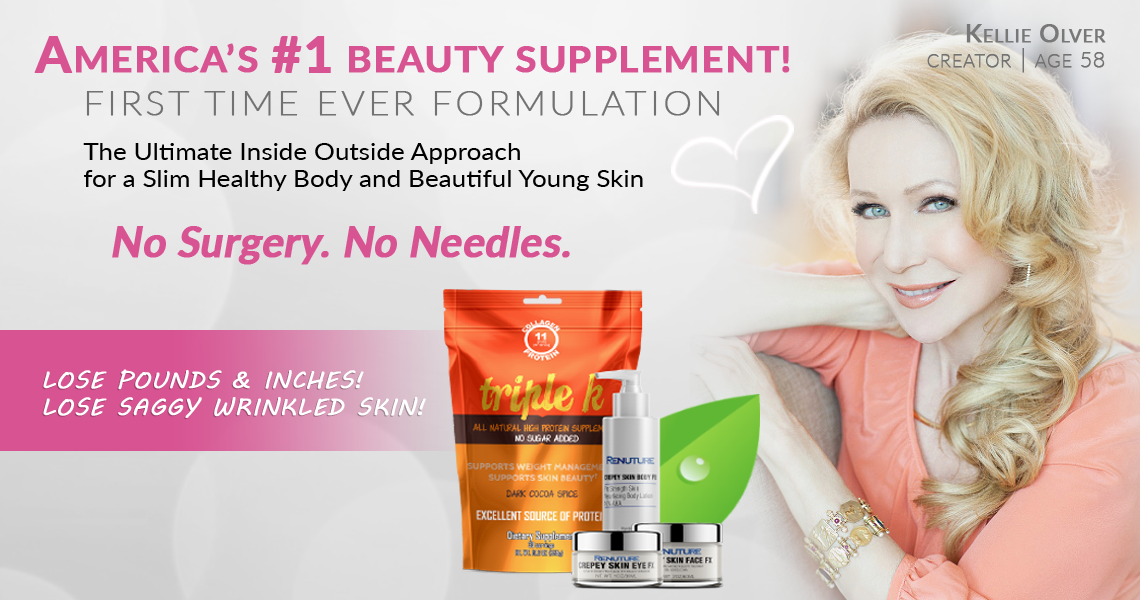 Triple k and Skin FX. America's No.1 Beauty Supplement. First Time Ever Formulation. No Surgery. No Needles. Have a Slim Healthy Body and Younger Looking Skin