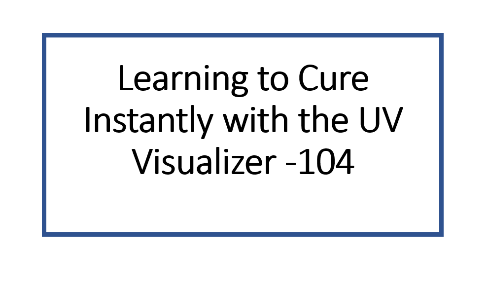 Learning to Cure with the UV Visualizer