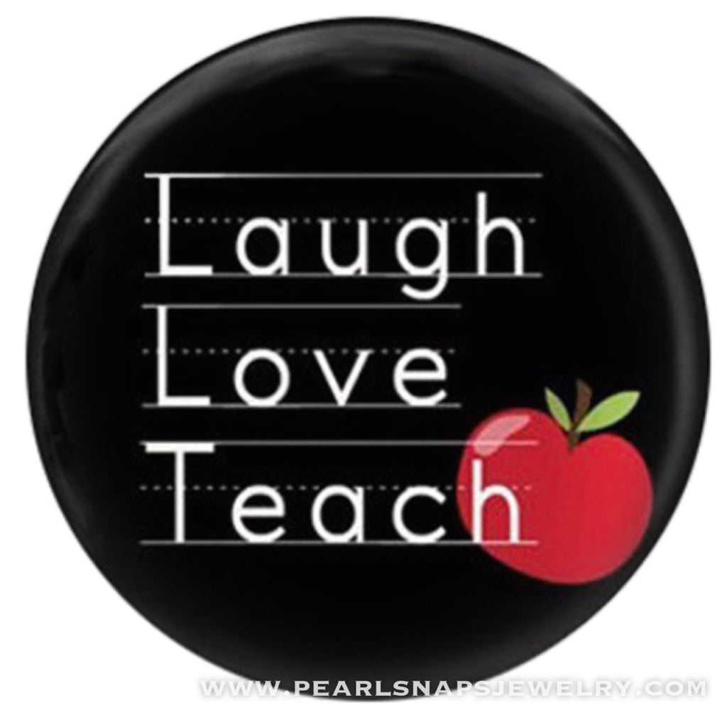 Laugh Love Teach Ceramic Painted Snap Black
